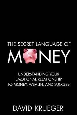 The Secret Language of Money: How to Make Smarter Financial Decisions and Live a