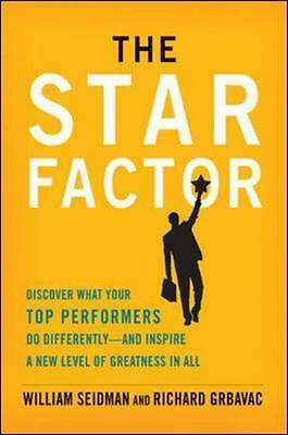 The Star Factor: Discover What Your Top Performers Do and Inspire a New Level of