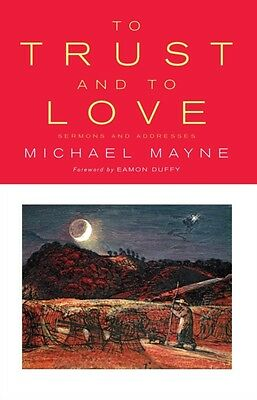 To Trust and to Love (Paperback), Mayne, Michael, Huffstetler, Joel W., 9780232.