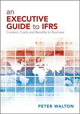 An Executive Guide to IFRS: Content, Costs and Benefits to Business (Paperback).