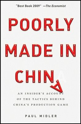 Poorly Made in China: An Insider's Account of the China Production Game (Paperb.