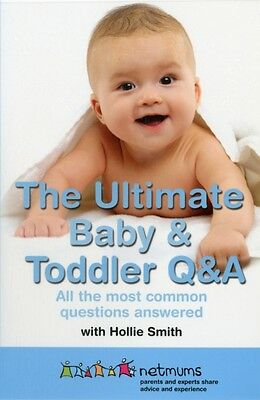 The Ultimate Baby & Toddler Q&A: Your 50 Most Common Questions Answered (Paperb.