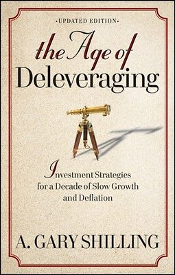 The Age of Deleveraging: Investment Strategies for a Decade of Slow Growth and .