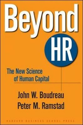Beyond HR: The New Science of Human Capital (Hardcover), Boudreau, John W., Ram.