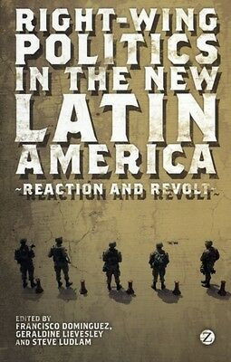 Right-wing Politics in the New Latin America: Reaction and Revolt (Paperback), .