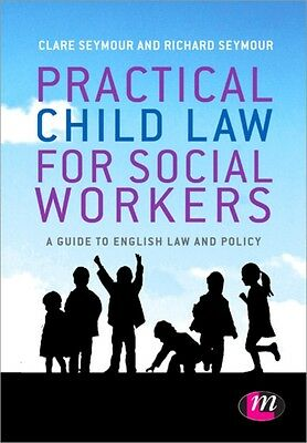 Practical Child Law for Social Workers (Paperback), Seymour, Clare, Seymour, Ri.