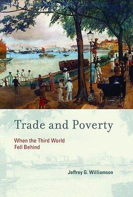 Trade and Poverty: When the Third World Fell Behind (Paperback), Williamson, Je.