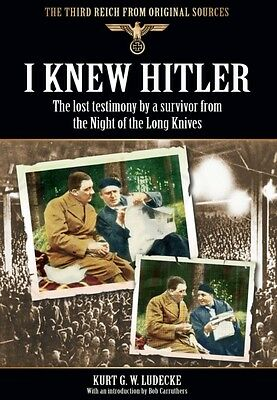 I Knew Hitler: The Lost Testimony by a Survivor from the Night of the Long Kniv.