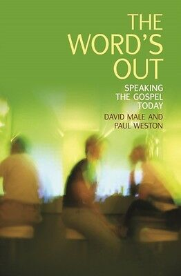 The Word's Out: Speaking the Gospel Today (Paperback), Male, David, Weston, Pau.