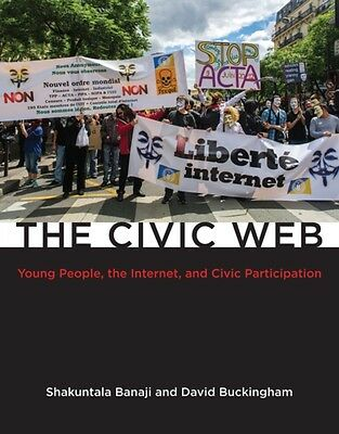 The Civic Web: Young People, the Internet, and Civic Participation (The John D..