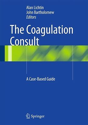 The Coagulation Consult: A Case-Based Guide (Hardcover), Lichtin, Alan, Barthol.