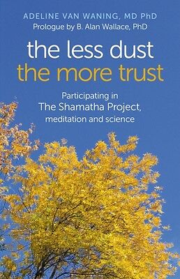 The Less Dust the More Trust: Participating in The Shamatha Project, meditation.