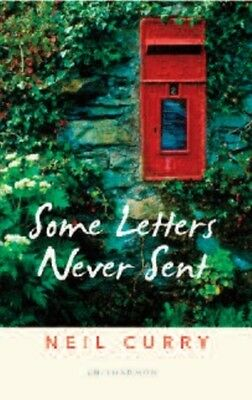 Some Letters Never Sent (Paperback), Curry, Neil, 9781907587764