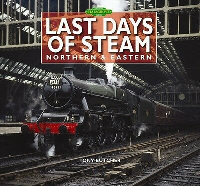 Last Days of Steam Northern & Eastern (Hardcover), Tony Butcher, 9780857042736