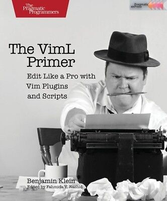 The VimL Primer: Edit Like a Pro with Vim Plugins and Scripts (Paperback), Klei.