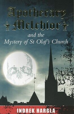 Apothecary Melchior and the Mystery of St Olaf's (Paperback), HARGLA, INDREK, 9.