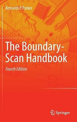 The Boundary-Scan Handbook (Hardcover), Parker, Kenneth P., 9783319011738