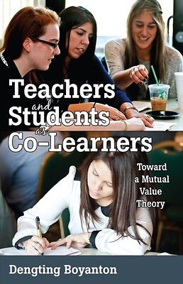 Teachers and Students as Co-Learners: Toward a Mutual Value Theory (Educational.