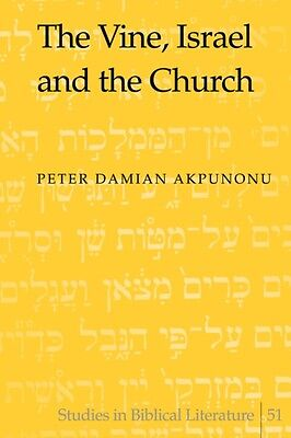 The Vine, Israel and the Church (Studies in Biblical Literature) (Hardcover), P.