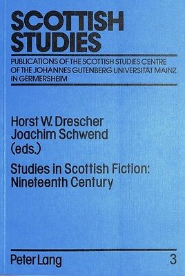 Studies in Scottish Fiction: Nineteenth Century (Scottish Studies) (Paperback),.