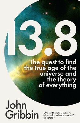 13.8: The Quest to Find the True Age of the Universe and the Theory of Everythi.