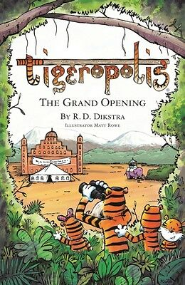 Tigeropolis - The Grand Opening: No. 2 (Paperback), Dikstra, R. D., 97809927462.
