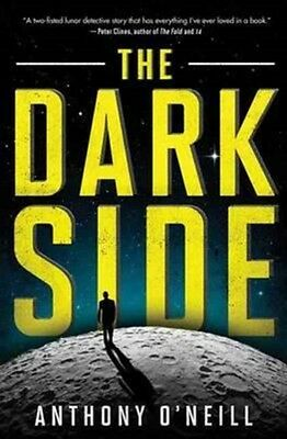 The Dark Side (Paperback), O'Neill, Anthony, 9781501119569
