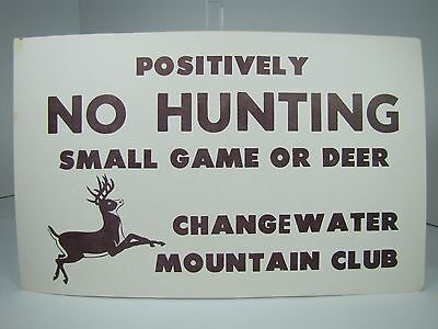 Old Positively No Hunting Small Game or Deer Changewater Mountain Club Sign