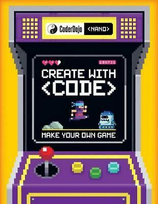 Coderdojo Nano: Make Your Own Game: Create with Code by Jurie Horneman Paperback