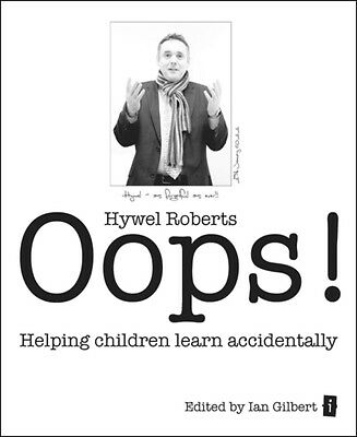 Oops! Helping children learn accidentally (Paperback), Roberts, Hywel, Gilbert,.