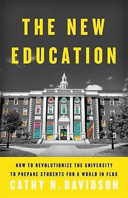 New Education: How to Revolutionize the University to Prepare Students for a Wor