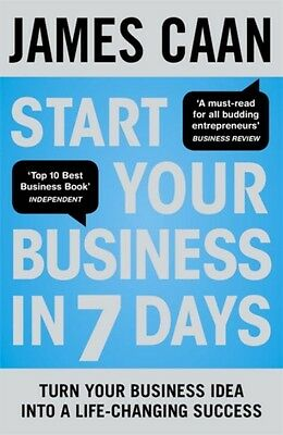 Start Your Business in 7 Days: Turn Your Idea Into a Life-Changing Success (Pap.