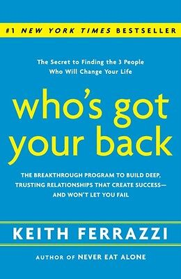 Who's Got Your Back: the Breakthrough Program to Build Deep, Trusting Relations.