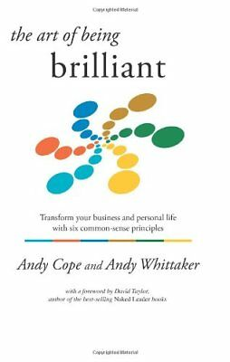 The Art of Being Brilliant,Andrew Cope,Andy Whittaker
