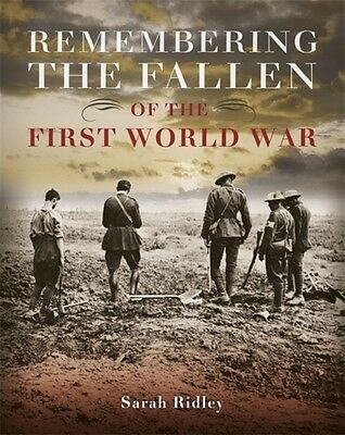 Remembering the Fallen of the First World War (Hardcover), Ridley, Sarah, 97814.