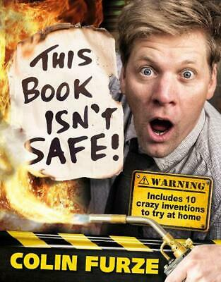 Colin Furze: This Book Isn't Safe! by Colin Furze Hardcover Book Free Shipping!