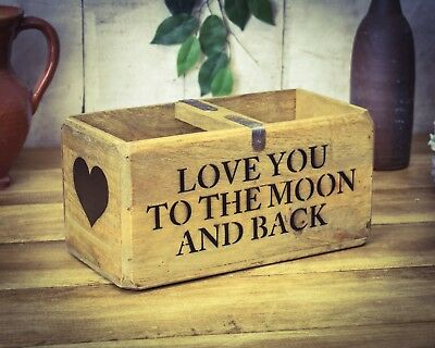Vintage antiqued wooden box, crate, trug, Love You To The Moon And Back Box