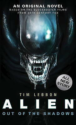 Alien - Out of the Shadows (Book 1) (Alien Trilo, Tim Lebbon, New