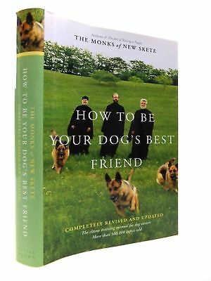 HOW TO BE YOUR DOG'S BEST FRIEND THE CLASSIC TRAINING MANUAL FOR DOG OWNERS - Th