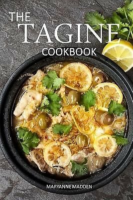 The Tagine Cookbook: Recipes for Tagines and Moroccan Dishes by Madden, Maryanne