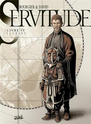 servitude t.4   Iccrins David  Fabrice  Bourgier  Eric Occasion Livre