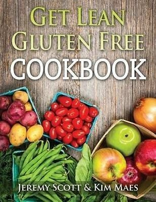 Get Lean Gluten Free Cookbook: 40+ Fresh & Simple Recipes to Keep by Maes, Kim