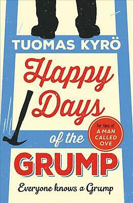 Happy Days of the Grump: The feel-good bestseller perfect for fans of A Man Call
