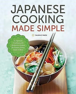 Japanese Cooking Made Simple: A Japanese Cookbook with Authentic  9781623153922