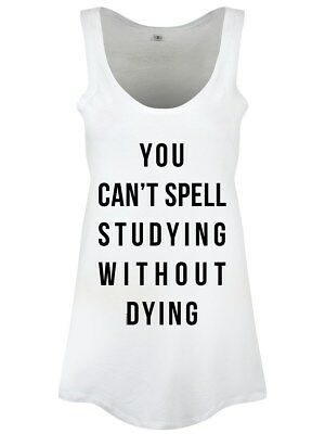 You Can't Spell Studying Without Dying Women's White Floaty Vest