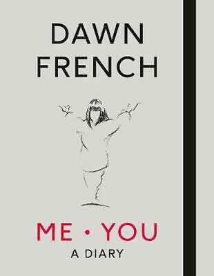Me. You. A Diary: The No.1 Sunday Times Bestseller by Dawn French Hardcover Book