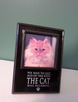"""NEW Rare CAT Photo Frame -""""We Had to Get Rid of the Kids - the Cat was Allergic"""""""