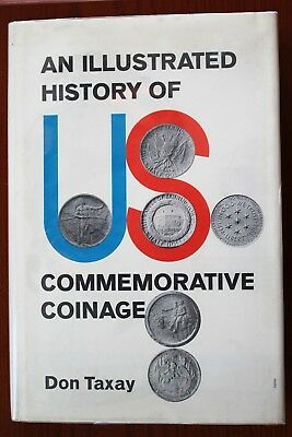An Illustrated History of Commemorative Coinage by Don Taxay