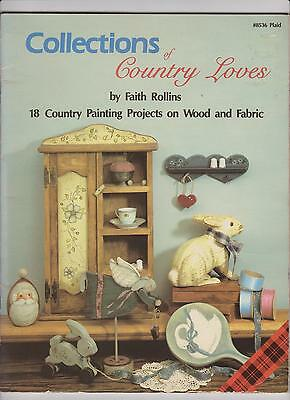 Collections of COUNTRY LOVES by Faith Rollins ~ 18 Painting Projects on Wood