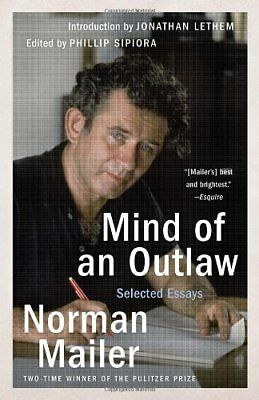 Mind of an Outlaw: Selected Essays,PB,Norman Mailer - NEW